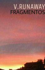 Fragmentos by VRUNAWAY