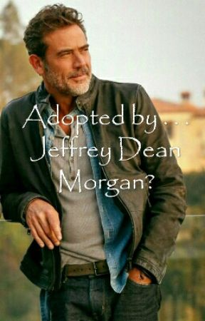Adopted by . . . Jeffrey Dean Morgan? by Celia321