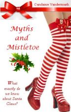 Myths and Mistletoe by CandanceVandermark