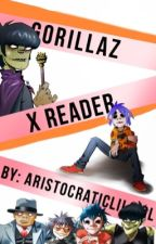 Gorillaz X Reader by AristocraticLilGirl