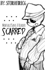 Scarred-A Mobtale Sans X Reader by Stormfire06