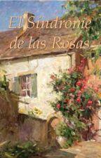 El Síndrome de las Rosas (ChanBaek). by artpoetique