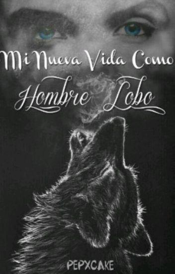 Mi nueva vida como hombre lobo [PAUSADO]
