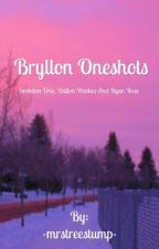 Bryllon Oneshots by -mrstreestump-