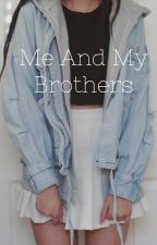 Me And My Brothers (*REWRITTEN VERSIOn*) by easyflower