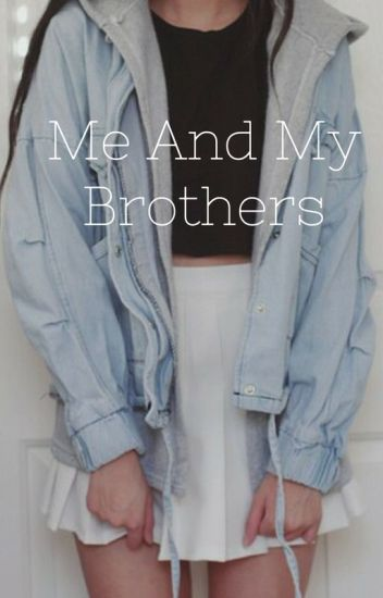 Me And My Brothers (*REWRITTEN VERSIOn*)