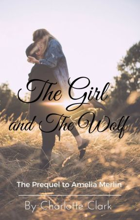 The Girl and The Wolf by charlotte_clark7245