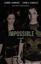Impossible (Camila G!P) (CANCELADA) by DudaGomes474