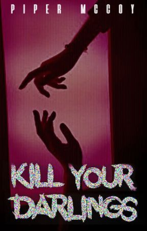 Kill Your Darlings ✂ One-Shots by LostPiper