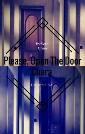 Please, Open The Door Chara by DiscordIsMe
