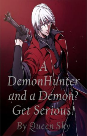 A Demon Hunter and a Demon? Get Serious! by SkySpiritslayer