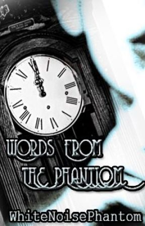 Words From The Phantom (poems) by WhiteNoisePhantom