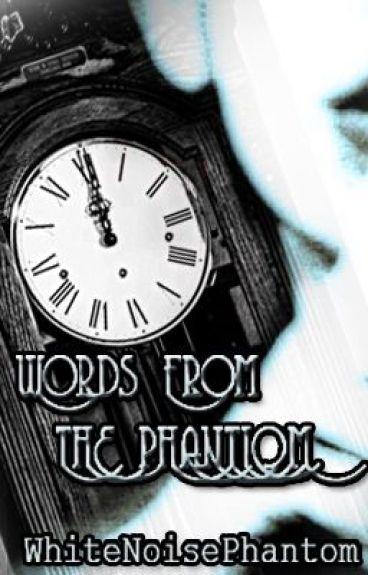 Words From The Phantom (poems) by WhiteNoisePhantom