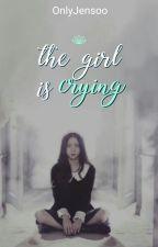 The Girl Is Crying ✤ jensoo by OnlyJensoo