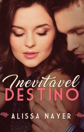 Inevitável Destino (Série Destino #1) [DEGUSTAÇÃO] by alissanayer