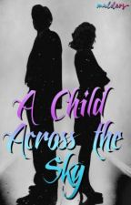 A Child Across the Sky // X-files by mulders-