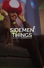 SIDEMEN THINGS 2  by jiddlezrk