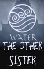 The Older Sister : Book 1 ; Water  by FictionFreak2020