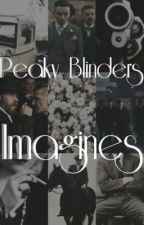 Peaky Blinders Imagines (Requests Open) by anniethegreatlolnope