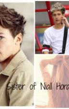 Sister of Niall Horan [Voltooid] by StrawPerrieCakes