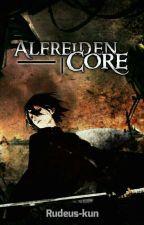 Alfreiden Core by Rudeus-kun