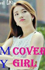 (My) Cover Girl (Myungzy the Series 1) by Desi_LKim