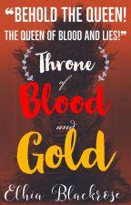 Throne of Blood and Gold by ElhiaBlackrose