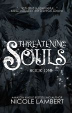 Threatening Souls (Threatening Souls Series #1) [PUBLISHED PREVIEW] by NicoleMLambert