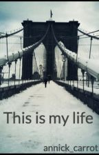 This is my life by annick_carrot