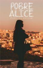 Pobre Alice by carolinameulam