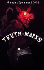 Teeth-marks (Foxy x Mental!Reader) by GamerQueen2002