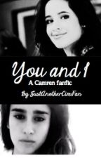You and I (Camren fanfic) by JustAnotherCimFan