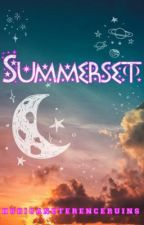 Summerset BOOK THREE by HuricaneTerenceRuins