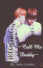 ~call me daddy~ by _baby_kookie_