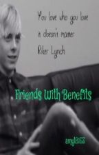Friends With Benefits-Riker Lynch/R5 Fanfic by amyt8153