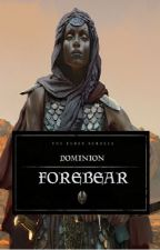 The Elder Scrolls: Dominion (BOOK 2: Forebear) by JohnCauldron39