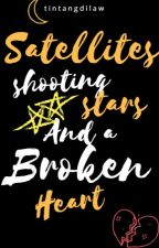 Satellites, Shootings Stars And A Broken Heart by tintangdilaw