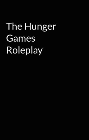 The Hunger Games Roleplay by FROSTandFIRESTORM
