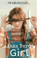 Fake Nerd Girl by Nindikaazizah_