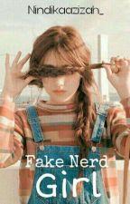 Fake Nerd Girl by Nindikaazizah_