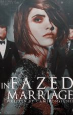 FAZED IN MARRIAGE [2; F.R F.A] by cameronssushi