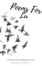 Poems For Lu by seaweed_girl