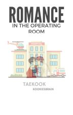Romance In The Operating Room → Vkook by KookiesBrain