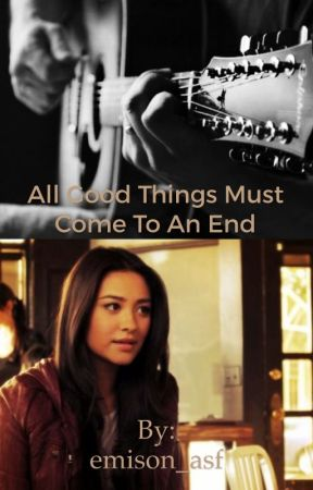 All Good Things Must Come To An End  by emison_asf