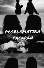 Problematika Pacaran by iiaMlk