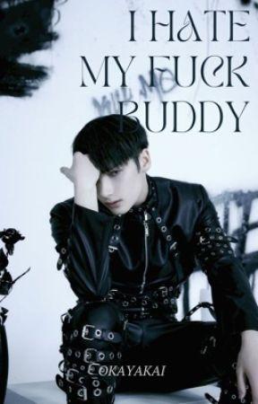 [M] I HATE MY FUCK BUDDY [YEONBIN] by vkook_loveyourself