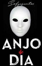 Anjo de dia (Livro2) by Sofyasantos