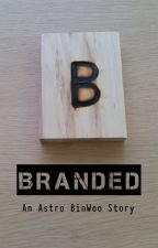 BRANDED: An ASTRO BinWoo Story by marojehca_ASTRO