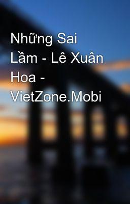 Những Sai Lầm - Lê Xuân Hoa - VietZone.Mobi
