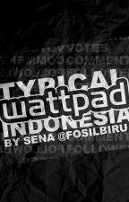 Typical Wattpad Indonesia by fosilbiru